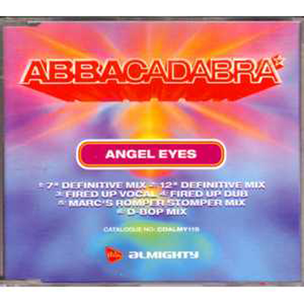 ABBACADABRA - Angel Eyes 7� Definitive Mix/12� Difinitive Mix/fired Up Vocal/fired Up Dub/marc�s Romper Stomper Mi