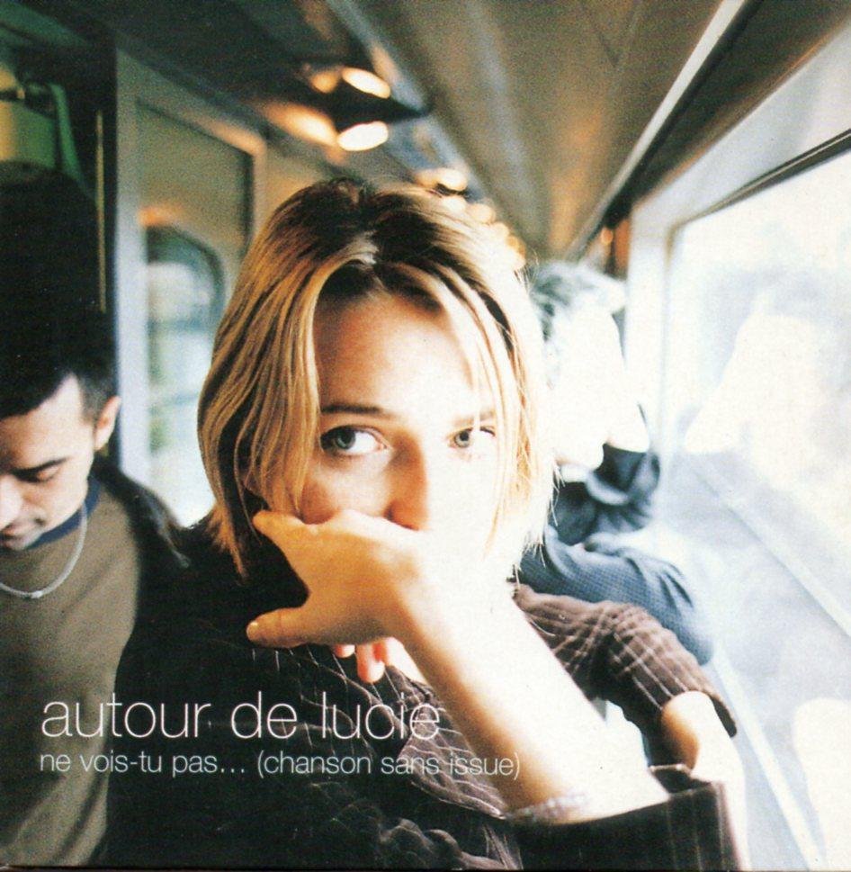 AUTOUR DE LUCIE - Ne vois-tu pas…(Chanson sans issue) 1-track CARD SLEEVE - CD single