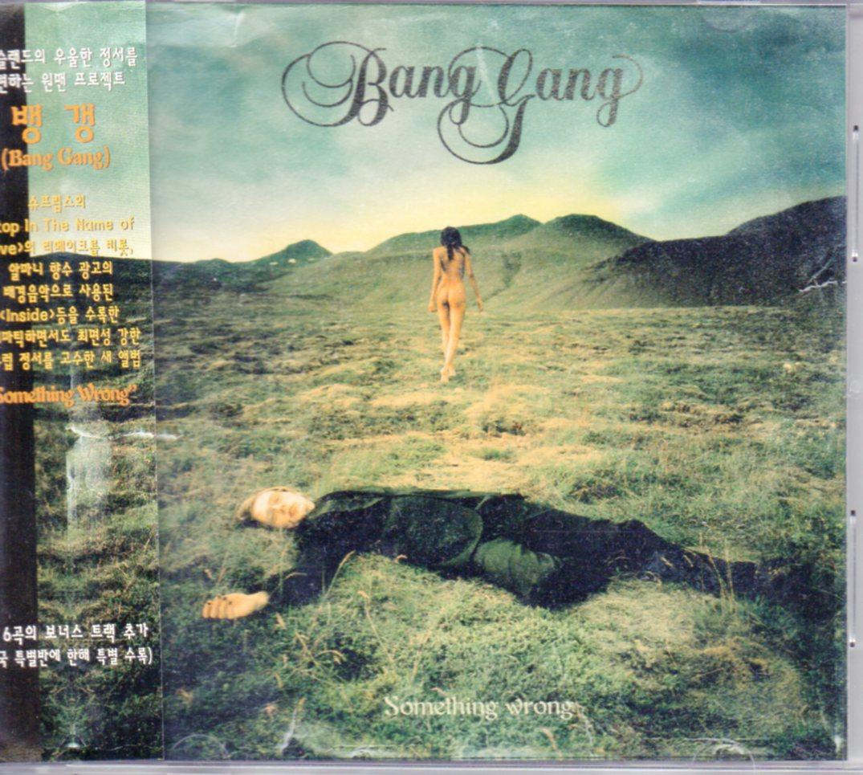 BANG GANG - Something Wrong 18-track Korea - CD