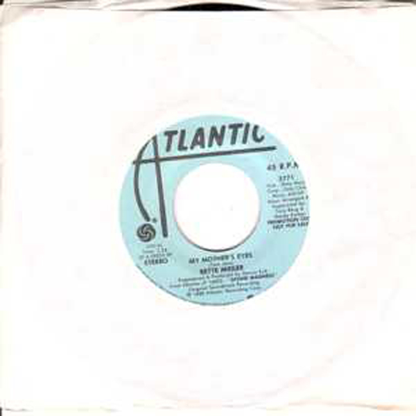 BETTE MIDLER - My mother eyes Promo USA - 45T (SP 2 titres)