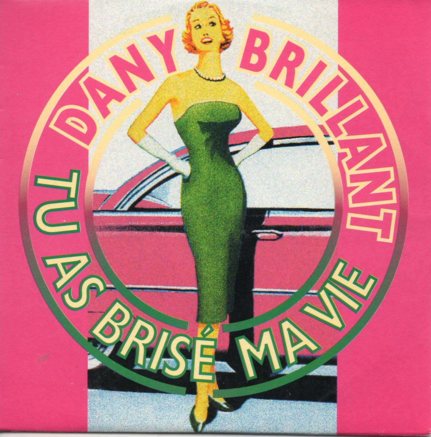 DANY BRILLANT - Tu as brisé ma vie 2-track CARD SLEEVE - CD single