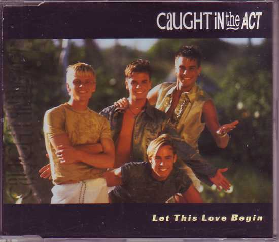 CAUGHT IN THE ACT - Let this love begin 4-track jewel case - CD Maxi