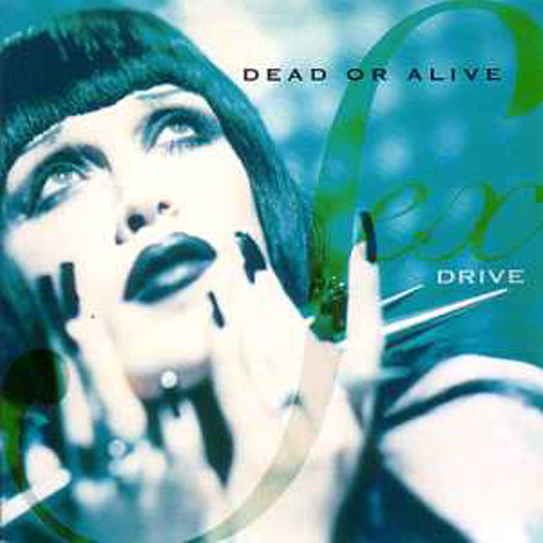 DEAD OR ALIVE - Sex Drive Card Sleeve 4 Tracks - Australie -