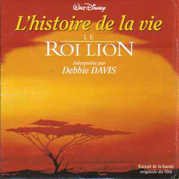 DEBBIE DAVIS - SOUNDTRACK WALT DISNEY : LE ROI LIO - L'histoire de la vie 2-track CARD SLEEVE - CD single