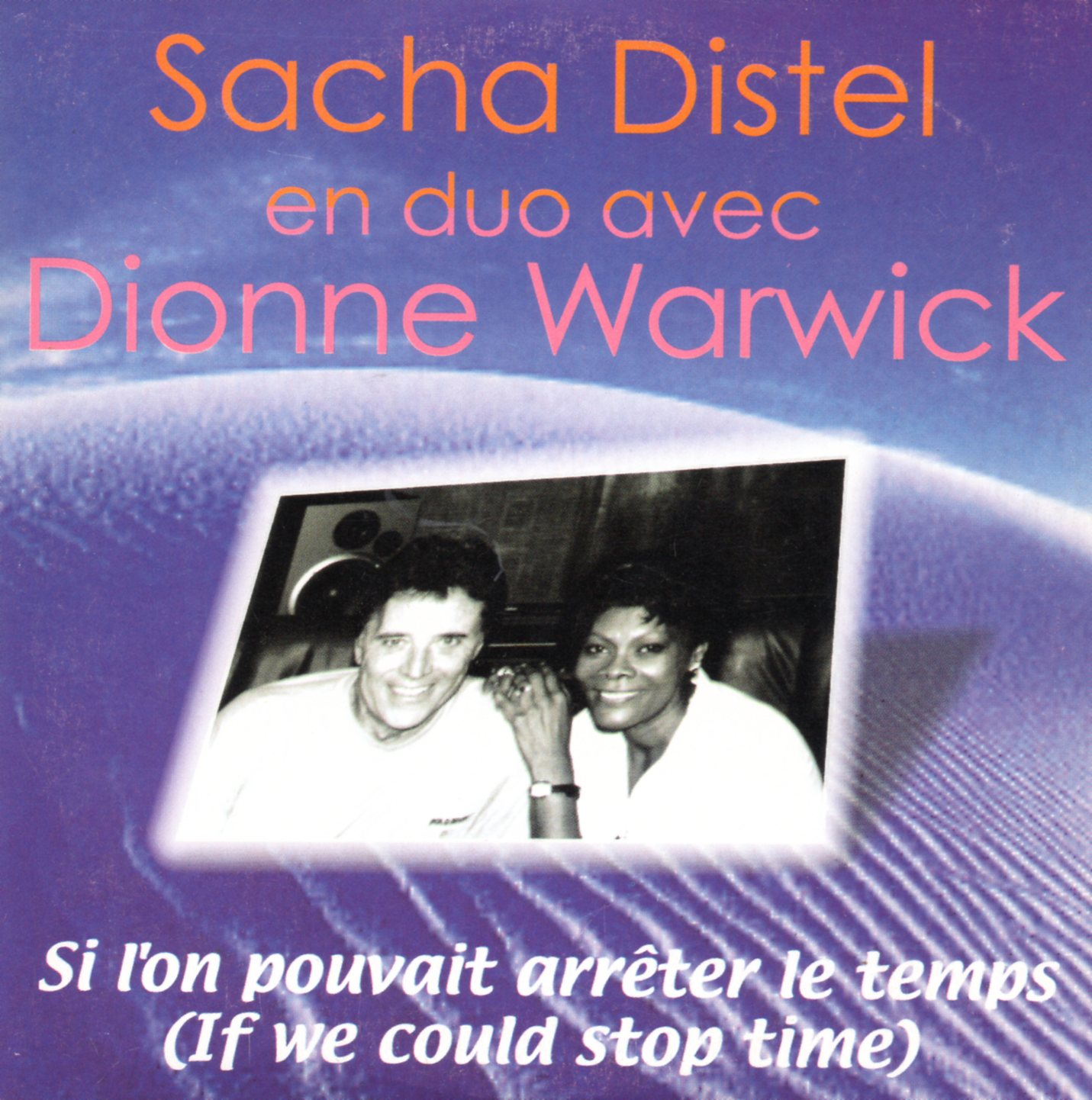 SACHA DISTEL & DIONNE WARWICK - Si l'on pouvait arrêter le temps 1-track  CARD SLEEVE - CD single