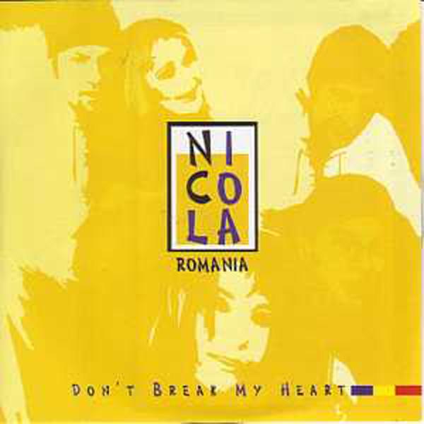EUROVISION 2003 ROUMANIE : NICOLA - Don't break my heart Promo 1-Track - CD single