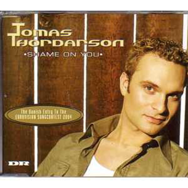 EUROVISION 2004 DANEMARK : TOMAS THORDARSON - Shame on you 6 Tracks jewel case - CD Maxi
