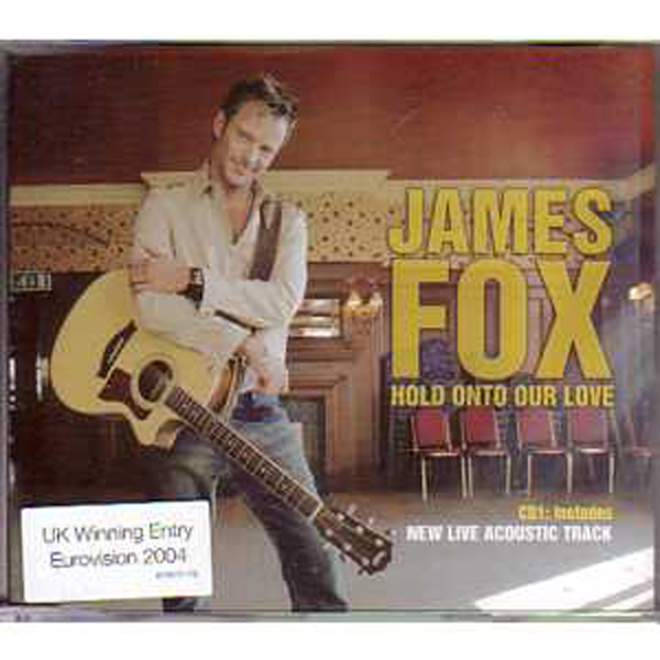 EUROVISION 2004 UK : JAMES FOX - Hold onto your love  CD1 2-track Jewel case - CD Maxi