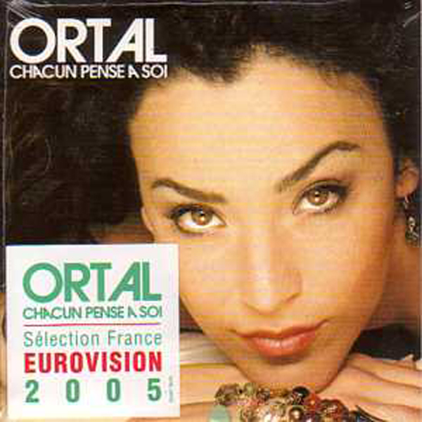 EUROVISION 2005 FRANCE : ORTAL - Chacun pense a soi 1-track CARD SLEEVE With Sticker - CD single