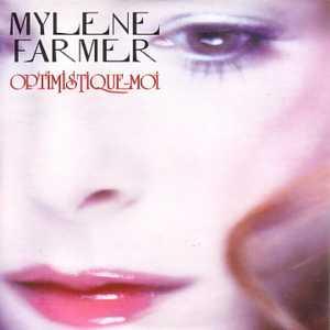 Optimistique-moi dans Les Chansons de Mylène farmer056