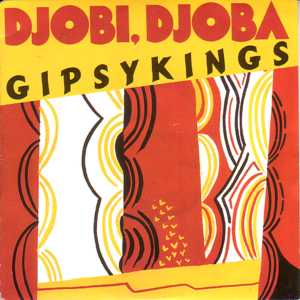 GIPSY KINGS - Djobi - Djoba