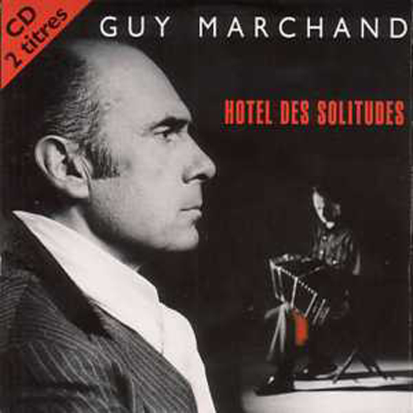 MARCHAND GUY - Hotel des solitudes 2 tracks CARD SLEEVE - CD single