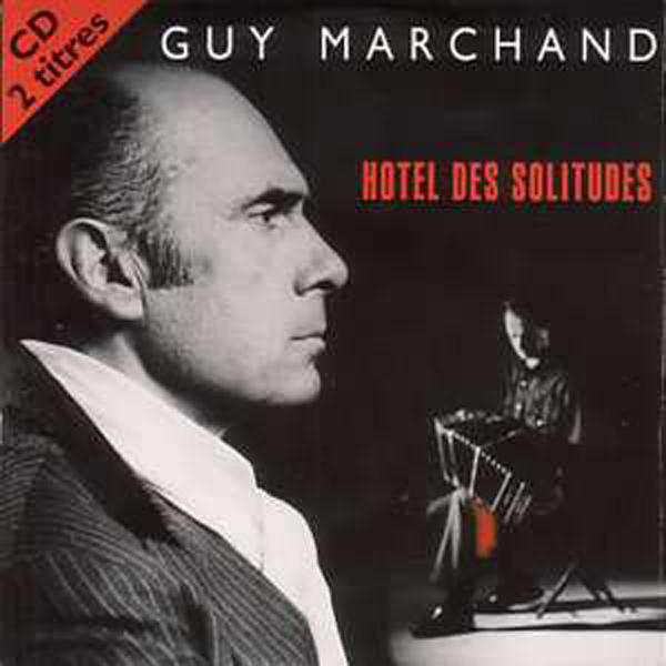 GUY MARCHAND - Hotel des solitudes 2 tracks CARD SLEEVE - CD single