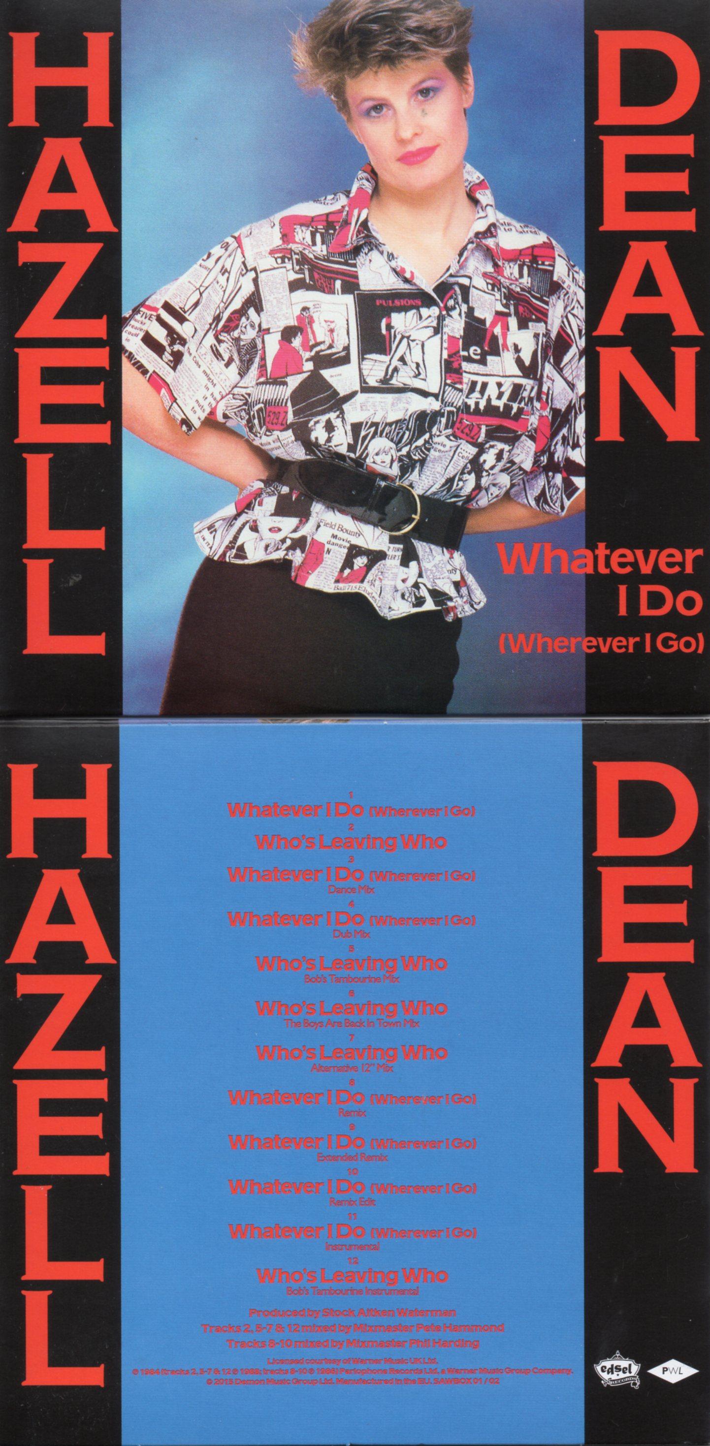 HAZELL DEAN - STOCK AITKEN WATERMAN - PWL - Whatever I Do (Wherever I Go) / Who's Leaving Who 12-track CARD SLEEVE REMIXES - CD single