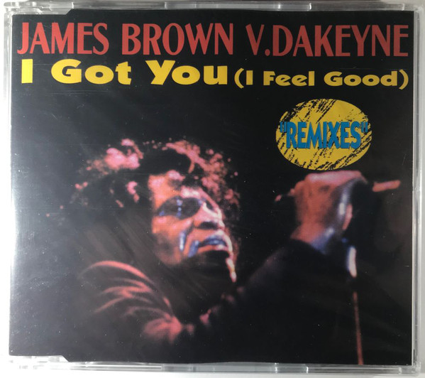 James BROWN V. Dakeyne - I Got You I Feel Good Remixes