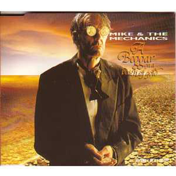 Mike & The Mechanics - A Beggar On A Beach of.