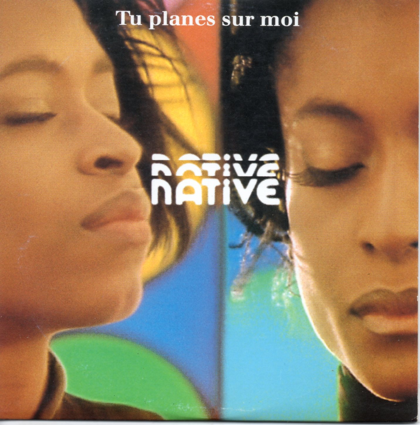 NATIVE - Tu planes pour moi 2-Track CARD SLEEVE - CD single