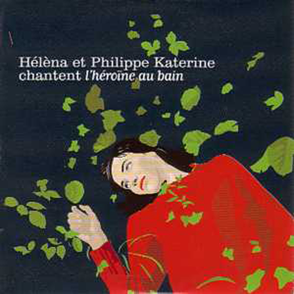 HELENA NOGUERRA & PHILIPPE KATERINE - L'hrone au bain Promo 1-track CARD SLEEVE - CD single