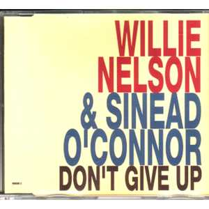 Sinead O'CONNOR & Willie Nelson - Don't Give Up 3 Tracks Jewel Case