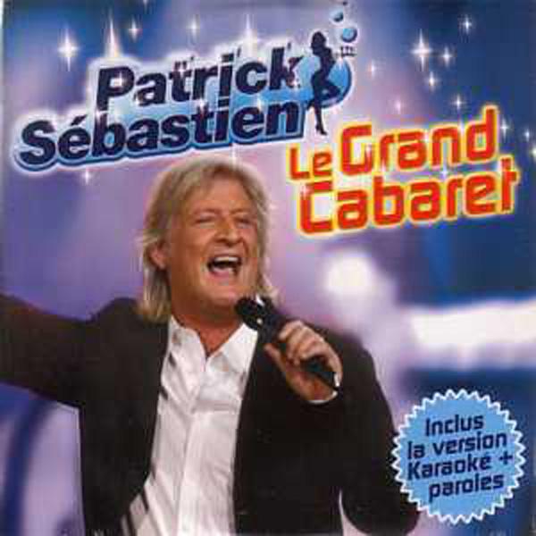 PATRICK SEBASTIEN - Le grand cabaret 2-track CARD SLEEVE - CD single