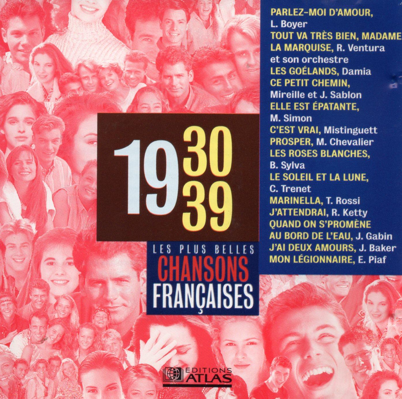 LES PLUS BELLES CHANSONS FRANCAISES 1930 - 1939 (L - Les plus belles chansons francaises 1930 - 1939 (Lucienne Boyer - Ray Ventura - Damia - Mireille & J - CD