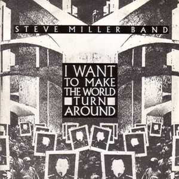 Steve miller band - I Want To Make The World Turn Around Album
