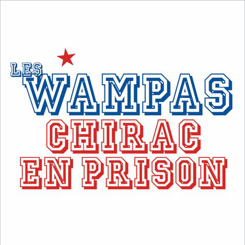 LES WAMPAS - Chirac en prison 3-tracks CARD SLEEVE - CD single